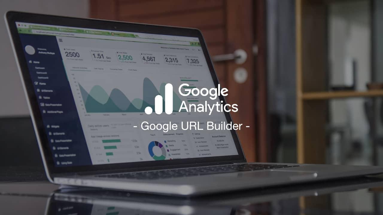 Comment utiliser Google URL Builder pour suivre vos campagnes marketing dans Analytics ?